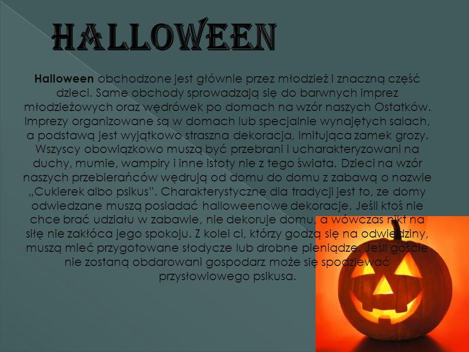 Halloween obchodzone jest głównie przez młodzież i znaczną część dzieci.