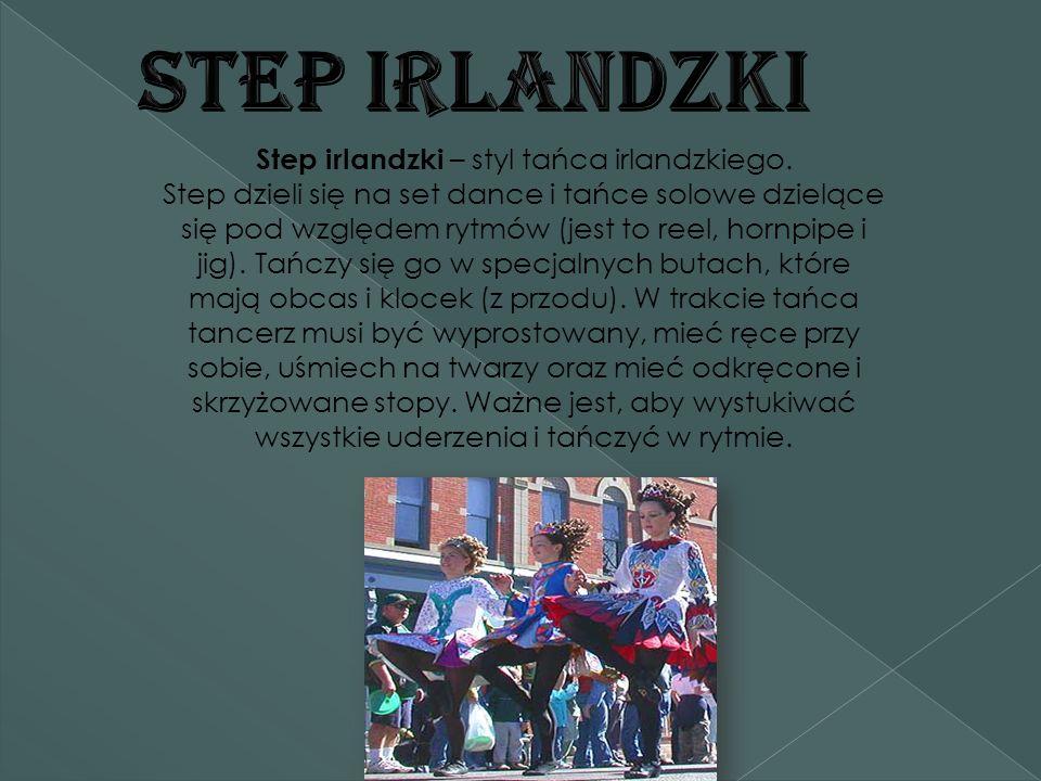 Step irlandzki – styl tańca irlandzkiego.