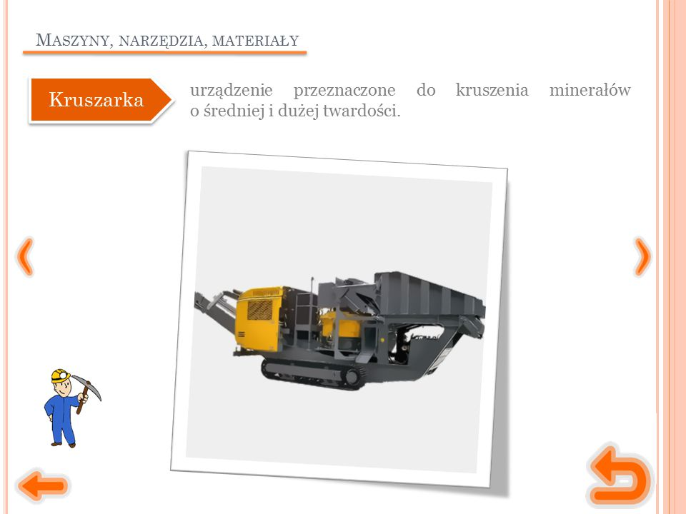 M ASZYNY, NARZĘDZIA, MATERIAŁY urządzenie przeznaczone do kruszenia minerałów o średniej i dużej twardości.