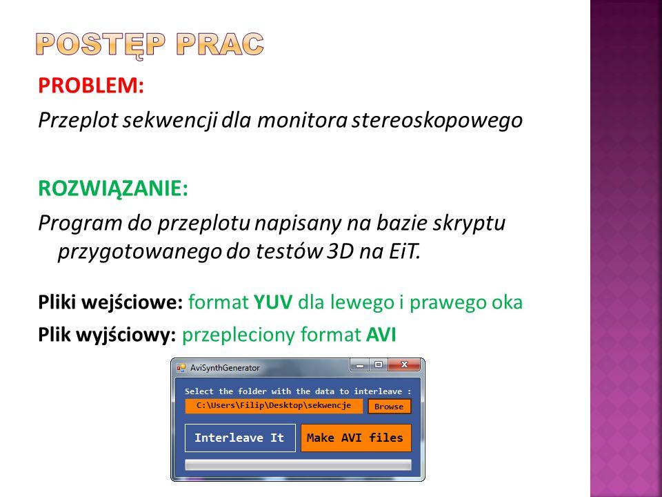 PROBLEM: Przeplot sekwencji dla monitora stereoskopowego ROZWIĄZANIE: Program do przeplotu napisany na bazie skryptu przygotowanego do testów 3D na EiT.