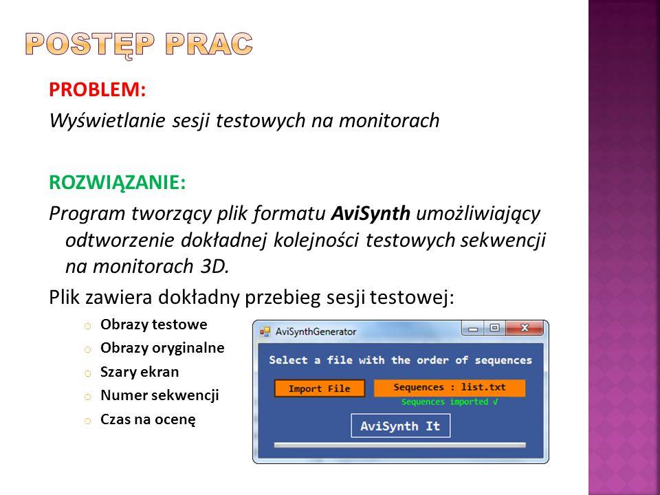 PROBLEM: Wyświetlanie sesji testowych na monitorach ROZWIĄZANIE: Program tworzący plik formatu AviSynth umożliwiający odtworzenie dokładnej kolejności testowych sekwencji na monitorach 3D.