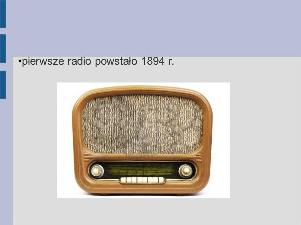 pierwsze radio powstało 1894 r.