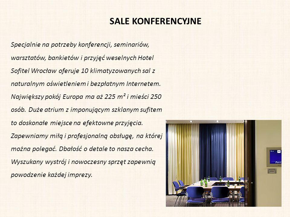 SALE KONFERENCYJNE Specjalnie na potrzeby konferencji, seminariów, warsztatów, bankietów i przyjęć weselnych Hotel Sofitel Wrocław oferuje 10 klimatyz
