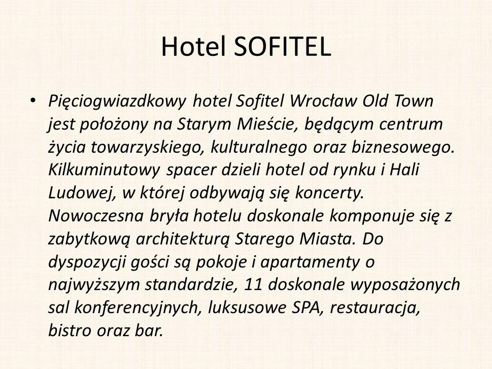 Hotel SOFITEL Pięciogwiazdkowy hotel Sofitel Wrocław Old Town jest położony na Starym Mieście, będącym centrum życia towarzyskiego, kulturalnego oraz biznesowego.