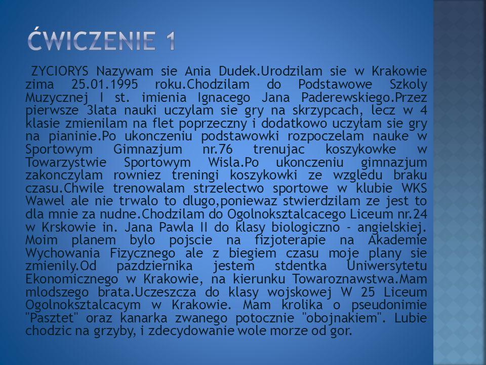 ŻYCIORYS Nazywam się Ania Dudek.Urodziłam się w Krakowie zima 25.01.1995 roku.Chodziłam do Podstawowe Szkoły Muzycznej I st.