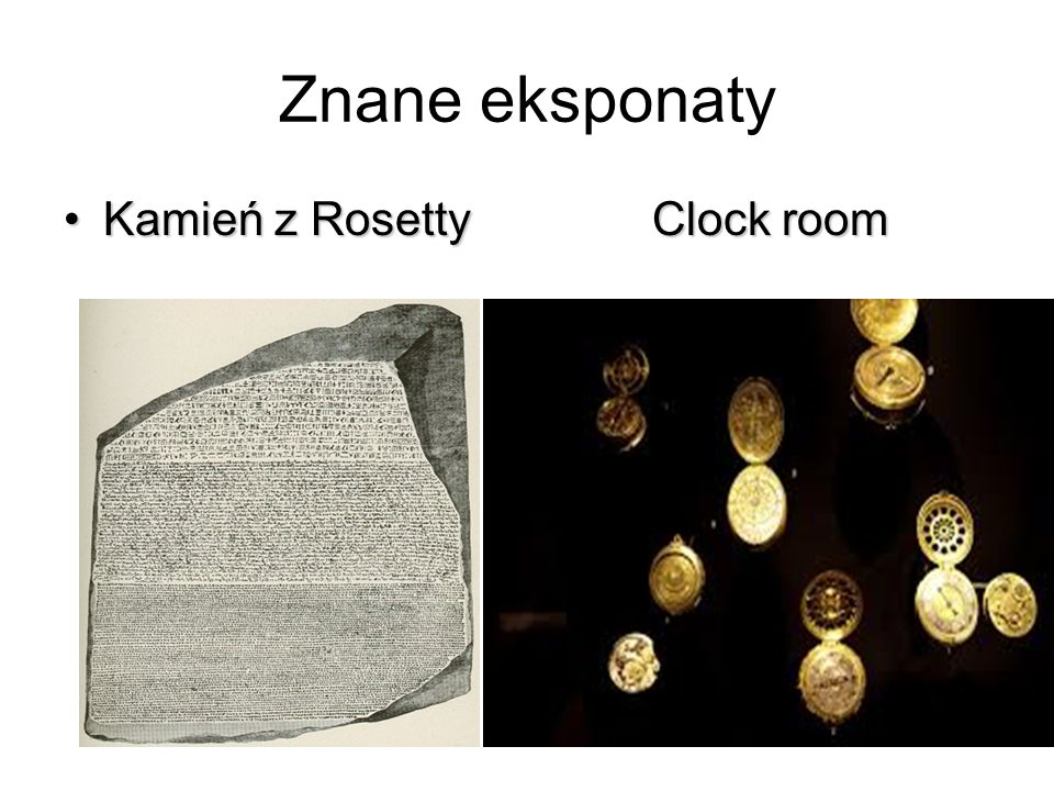 Kamień z Rosetty Clock roomKamień z Rosetty Clock room Znane eksponaty