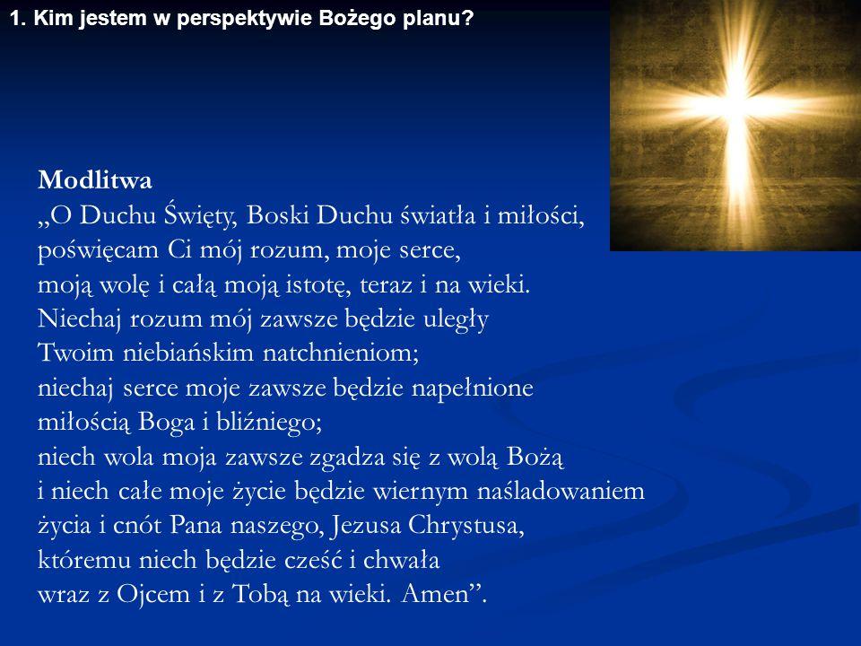 """Modlitwa """"O Duchu Święty, Boski Duchu światła i miłości, poświęcam Ci mój rozum, moje serce, moją wolę i całą moją istotę, teraz i na wieki."""