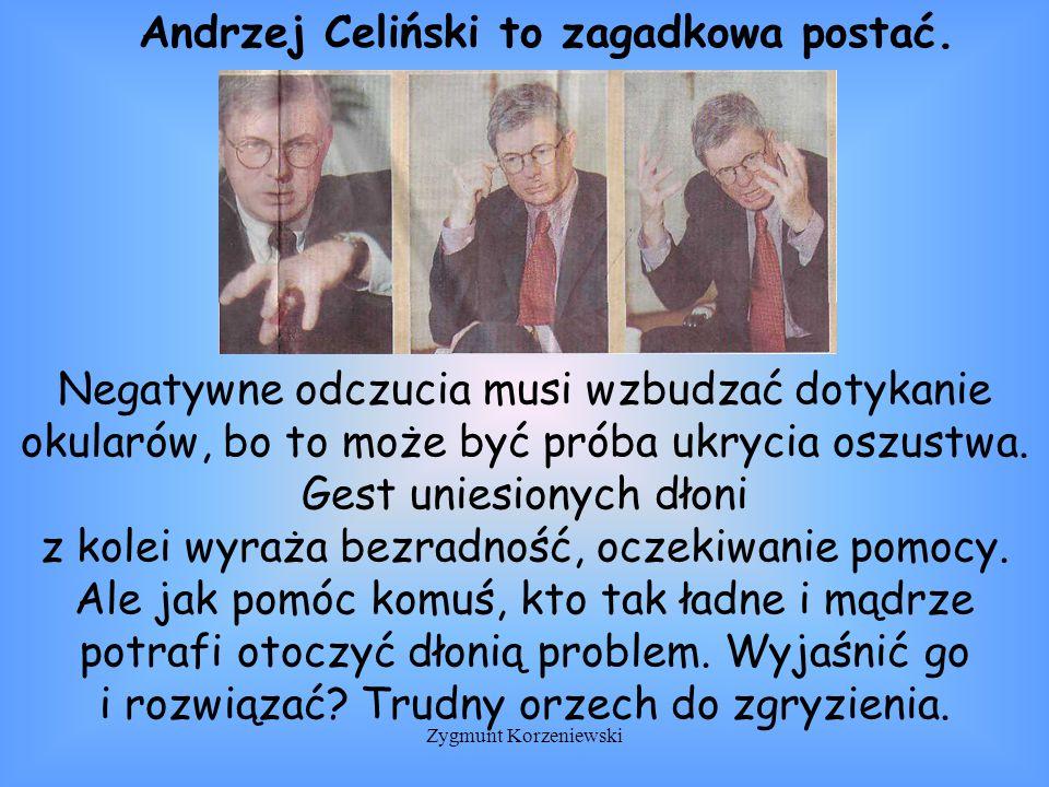 Andrzej Celiński to zagadkowa postać.