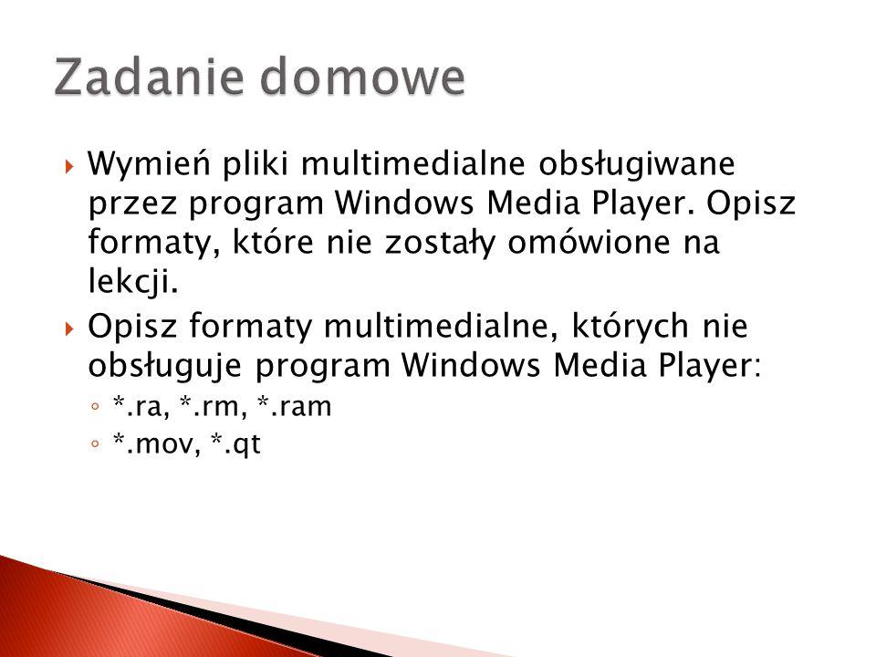  Wymień pliki multimedialne obsługiwane przez program Windows Media Player.