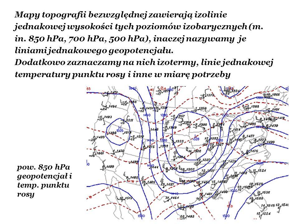 Mapy topografii bezwzględnej zawierają izolinie jednakowej wysokości tych poziomów izobarycznych (m. in. 850 hPa, 700 hPa, 500 hPa), inaczej nazywamy