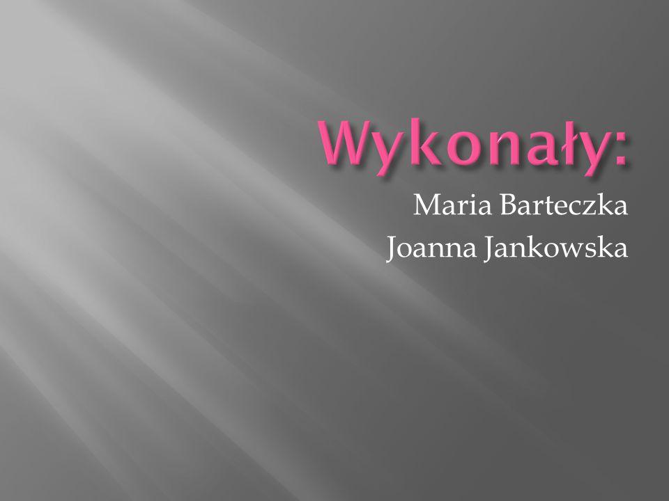 Maria Barteczka Joanna Jankowska