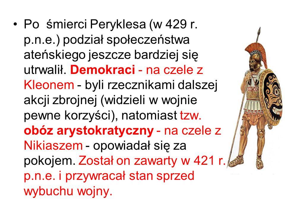 Po śmierci Peryklesa (w 429 r. p.n.e.) podział społeczeństwa ateńskiego jeszcze bardziej się utrwalił. Demokraci - na czele z Kleonem - byli rzecznika