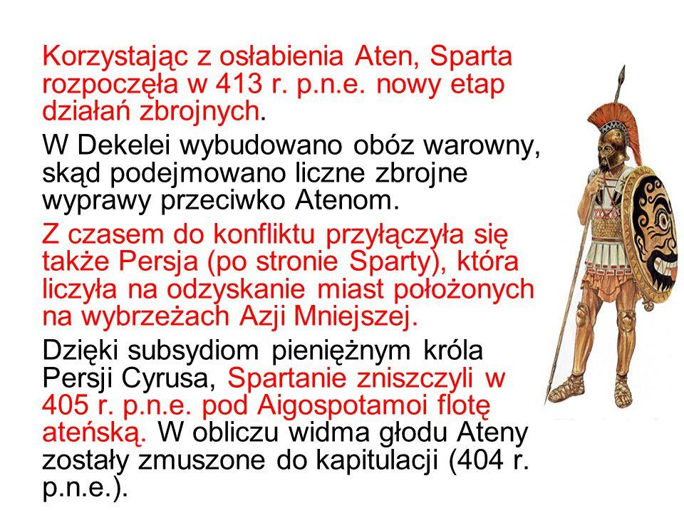 Korzystając z osłabienia Aten, Sparta rozpoczęła w 413 r. p.n.e. nowy etap działań zbrojnych. W Dekelei wybudowano obóz warowny, skąd podejmowano licz