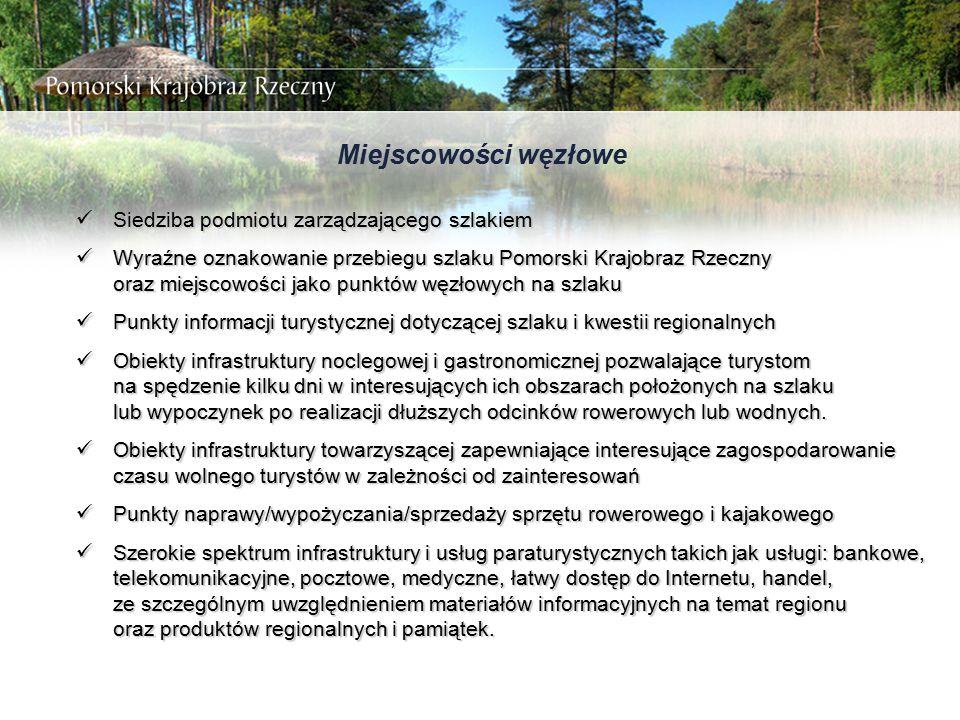 Miejscowości węzłowe Siedziba podmiotu zarządzającego szlakiem Siedziba podmiotu zarządzającego szlakiem Wyraźne oznakowanie przebiegu szlaku Pomorski