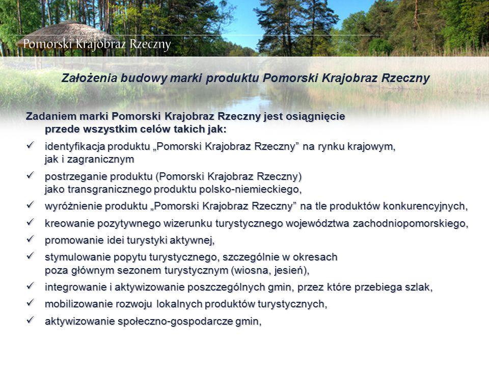 Założenia budowy marki produktu Pomorski Krajobraz Rzeczny Zadaniem marki Pomorski Krajobraz Rzeczny jest osiągnięcie przede wszystkim celów takich ja