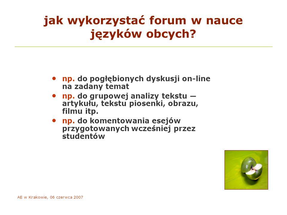 AE w Krakowie, 06 czerwca 2007 jak wykorzystać forum w nauce języków obcych.