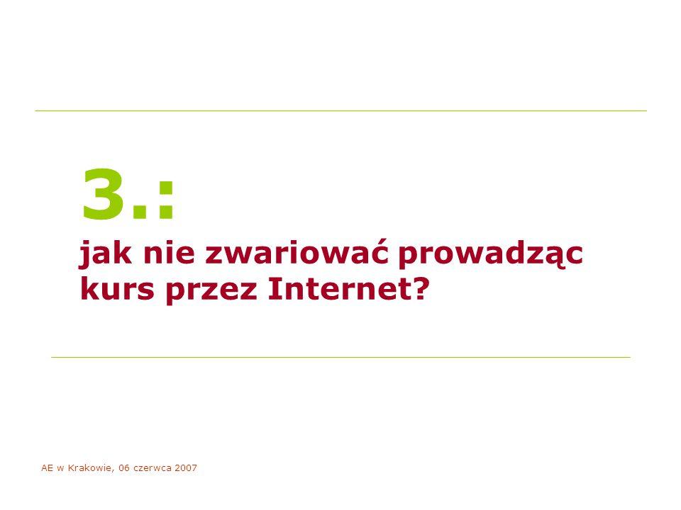AE w Krakowie, 06 czerwca 2007 3.: jak nie zwariować prowadząc kurs przez Internet