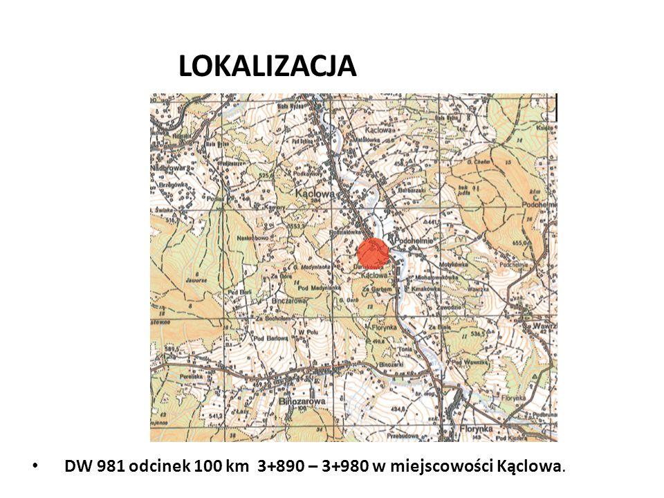 DW 981 odcinek 100 km 3+890 – 3+980 w miejscowości Kąclowa. LOKALIZACJA