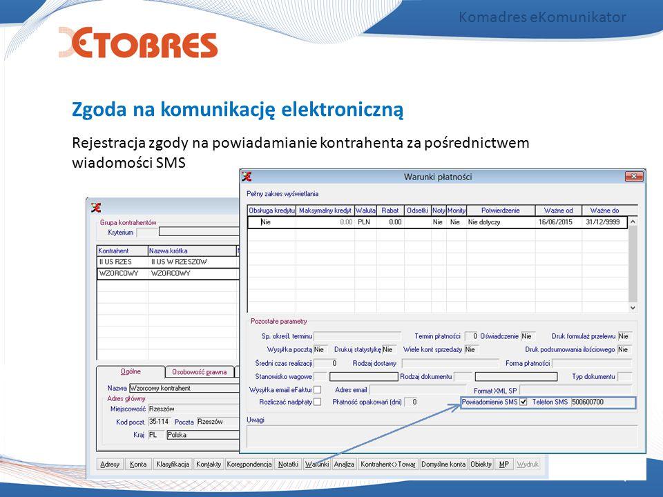 Komadres eKomunikator Rejestracja zgody na powiadamianie kontrahenta za pośrednictwem wiadomości SMS Zgoda na komunikację elektroniczną