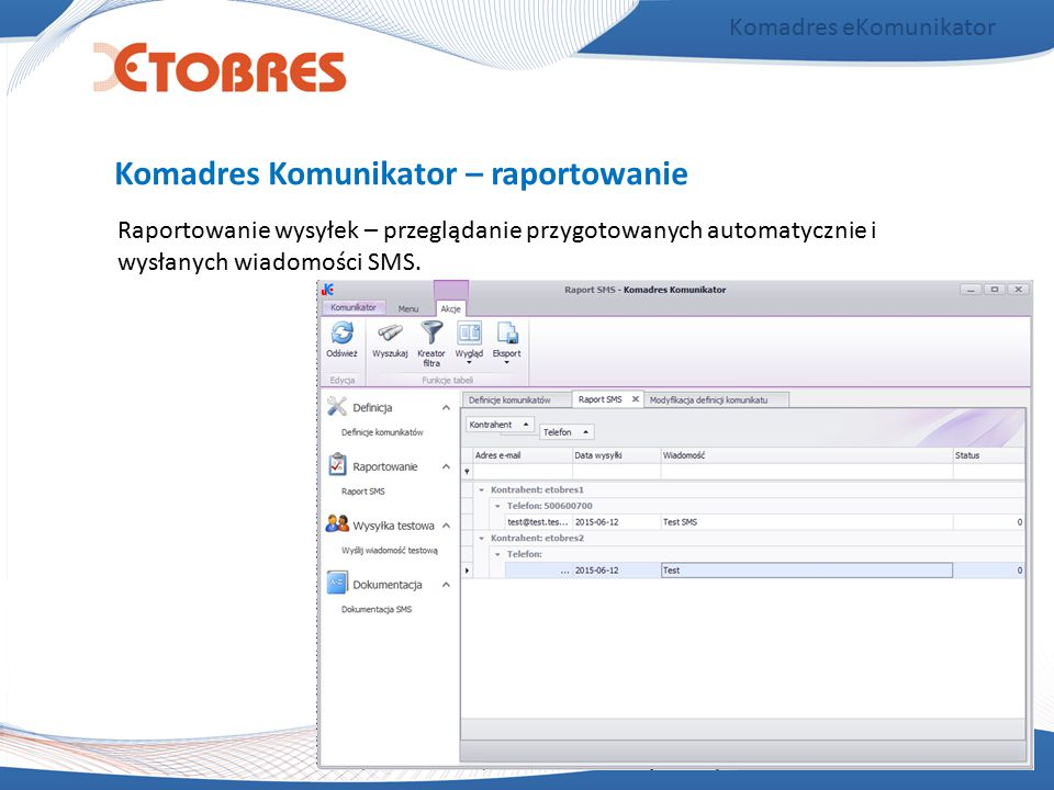 Komadres eKomunikator Raportowanie wysyłek – przeglądanie przygotowanych automatycznie i wysłanych wiadomości SMS. Komadres Komunikator – raportowanie