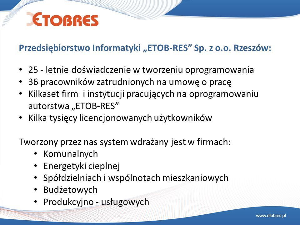 """Przedsiębiorstwo Informatyki """"ETOB-RES"""" Sp. z o.o. Rzeszów: 25 - letnie doświadczenie w tworzeniu oprogramowania 36 pracowników zatrudnionych na umowę"""