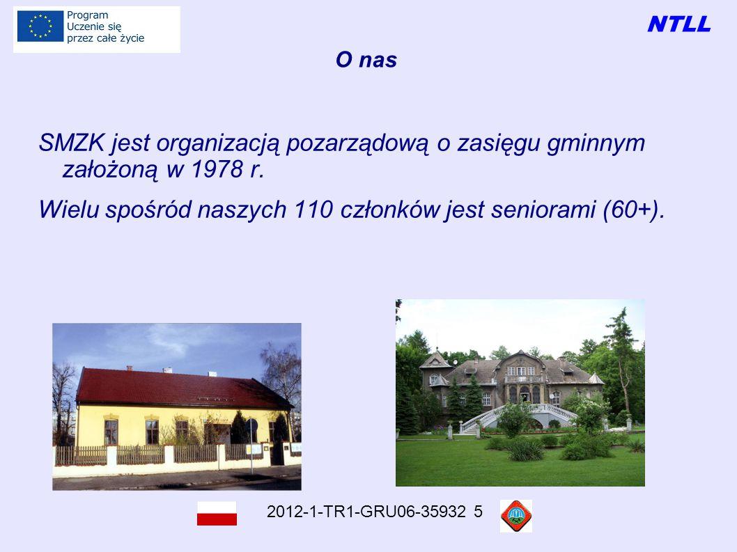 NTLL 2012-1-TR1-GRU06-35932 5 O nas SMZK jest organizacją pozarządową o zasięgu gminnym założoną w 1978 r.