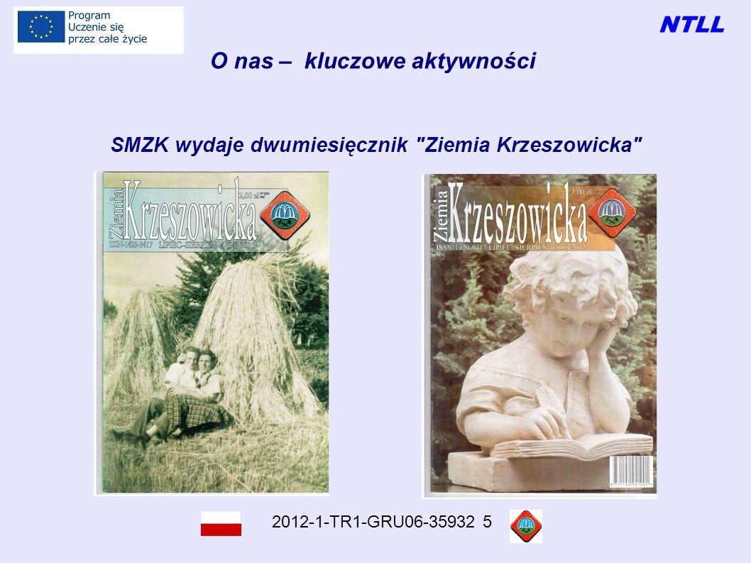 NTLL 2012-1-TR1-GRU06-35932 5 O nas – kluczowe aktywności Zaznajamianie z historią oraz dorobkiem kulturalnym i gospodarczym Krzeszowic i ziemi krzeszowickiej