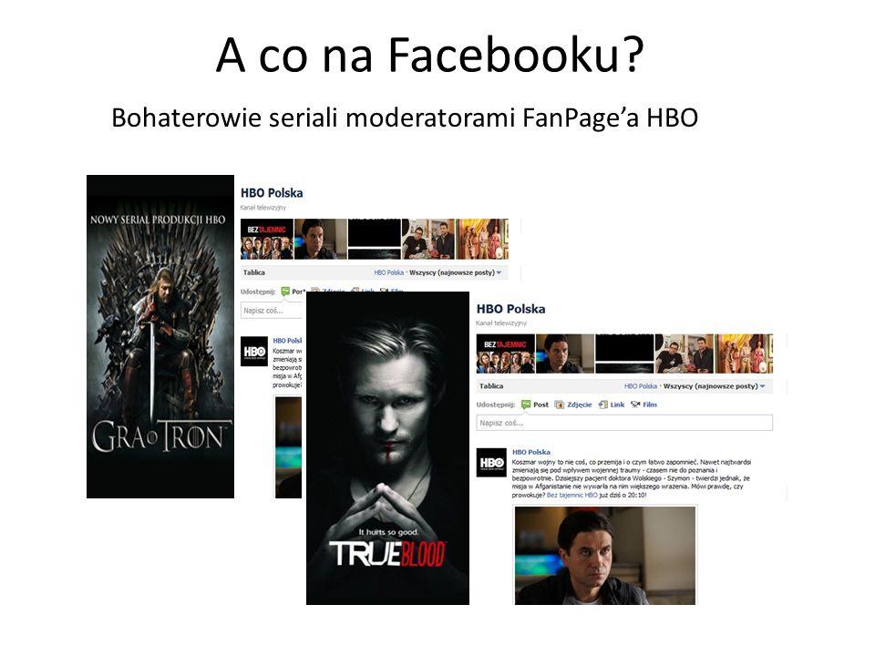 A co na Facebooku Bohaterowie seriali moderatorami FanPage'a HBO