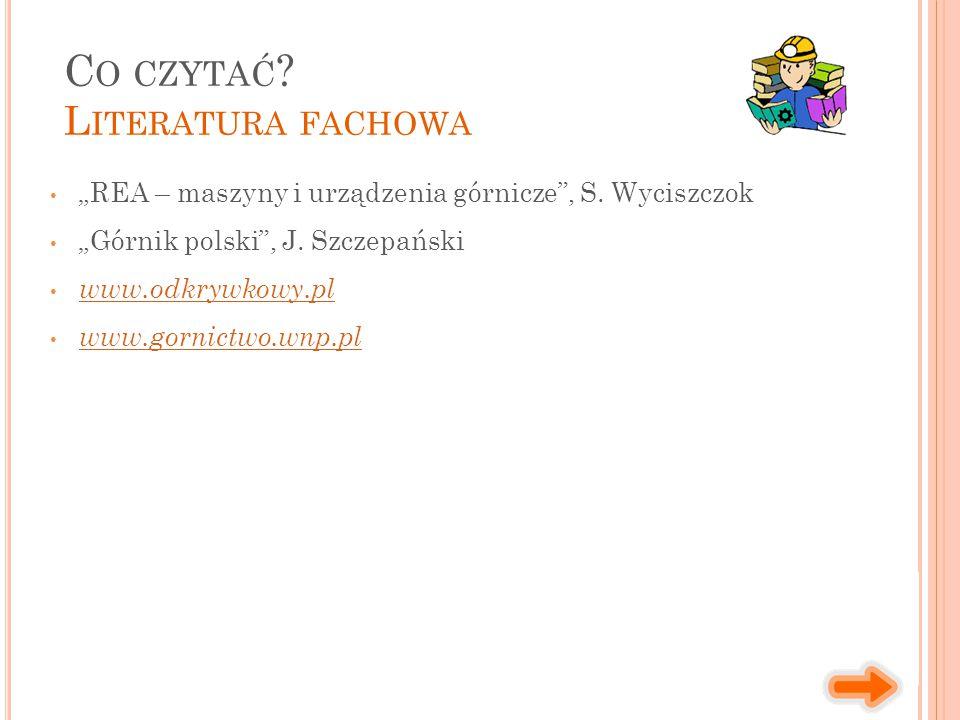 """""""REA – maszyny i urządzenia górnicze , S. Wyciszczok """"Górnik polski , J."""
