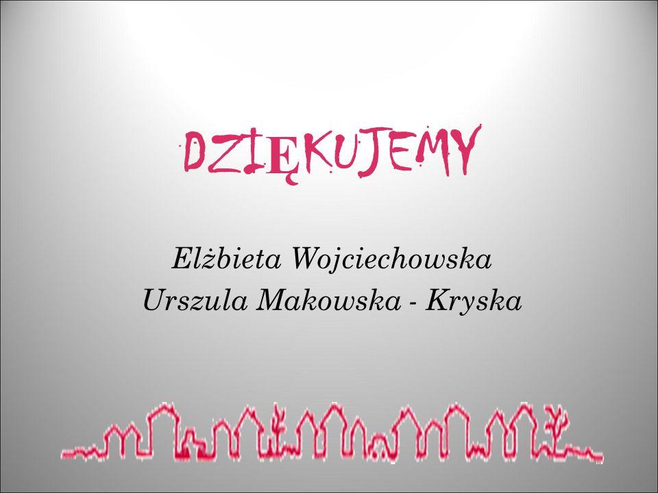 DZI Ę KUJEMY Elżbieta Wojciechowska Urszula Makowska - Kryska