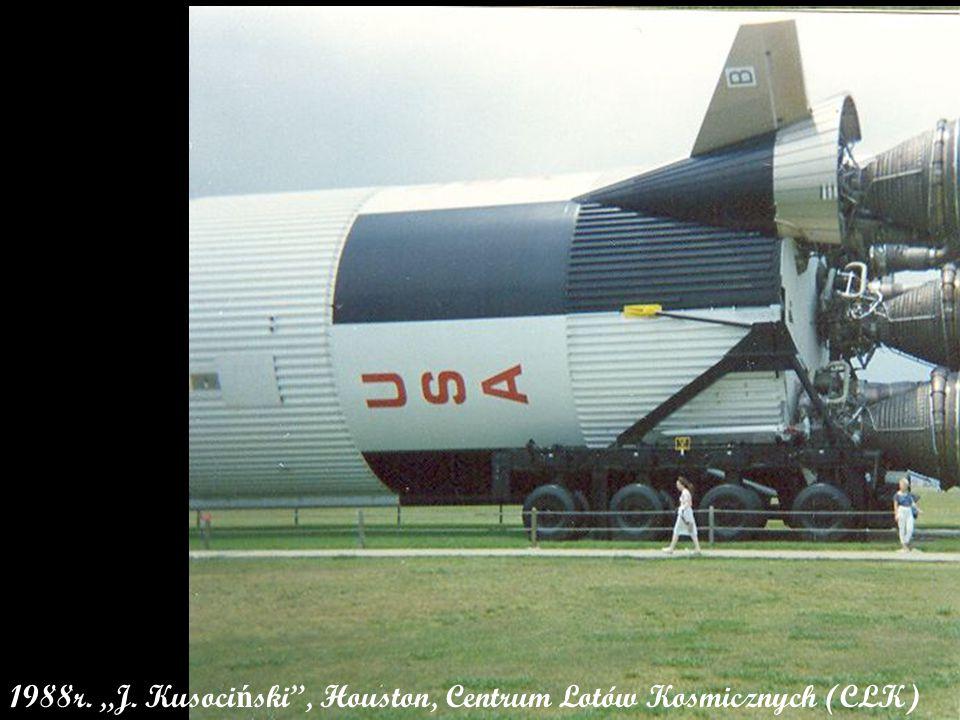 """1988r. """"J. Kusoci ń ski , Houston, Centrum Lotów Kosmicznych (CLK)"""