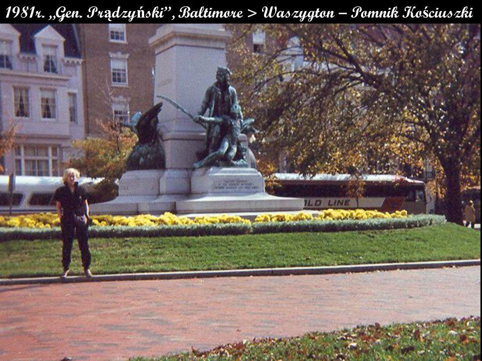 """1981r. """"Gen. Pr ą dzy ń ski , Baltimore > Waszygton – Pomnik Ko ś ciuszki"""