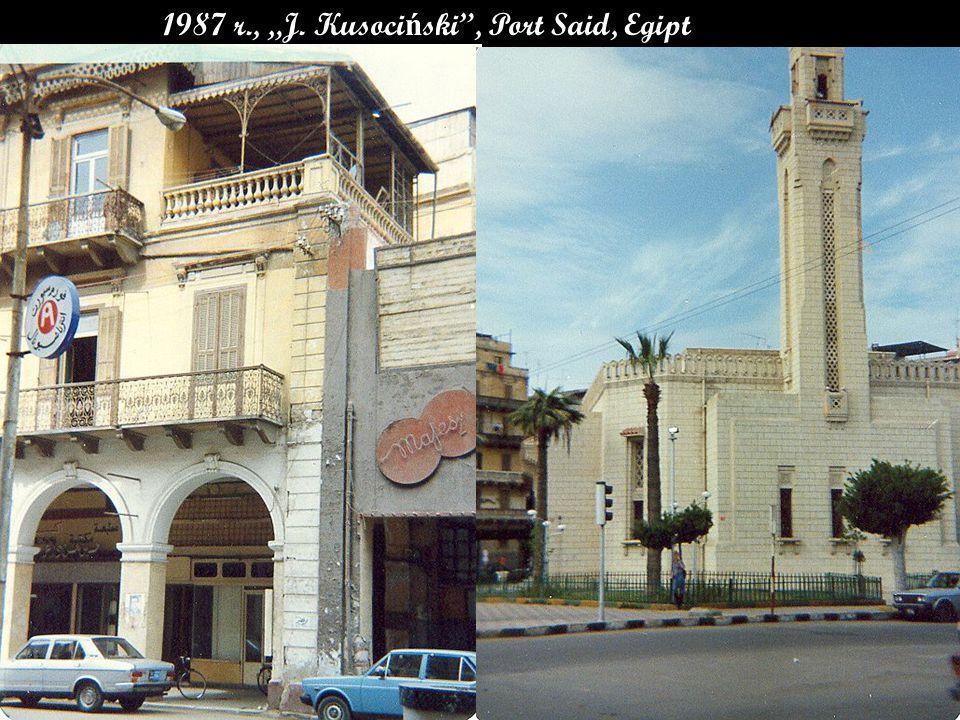 "1987 r., ""J. Kusoci ń ski , Port Said, Egipt"