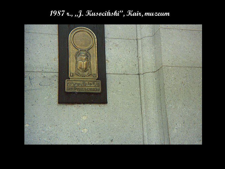 """1987 r., """"J. Kusoci ń ski , Kair, muzeum"""