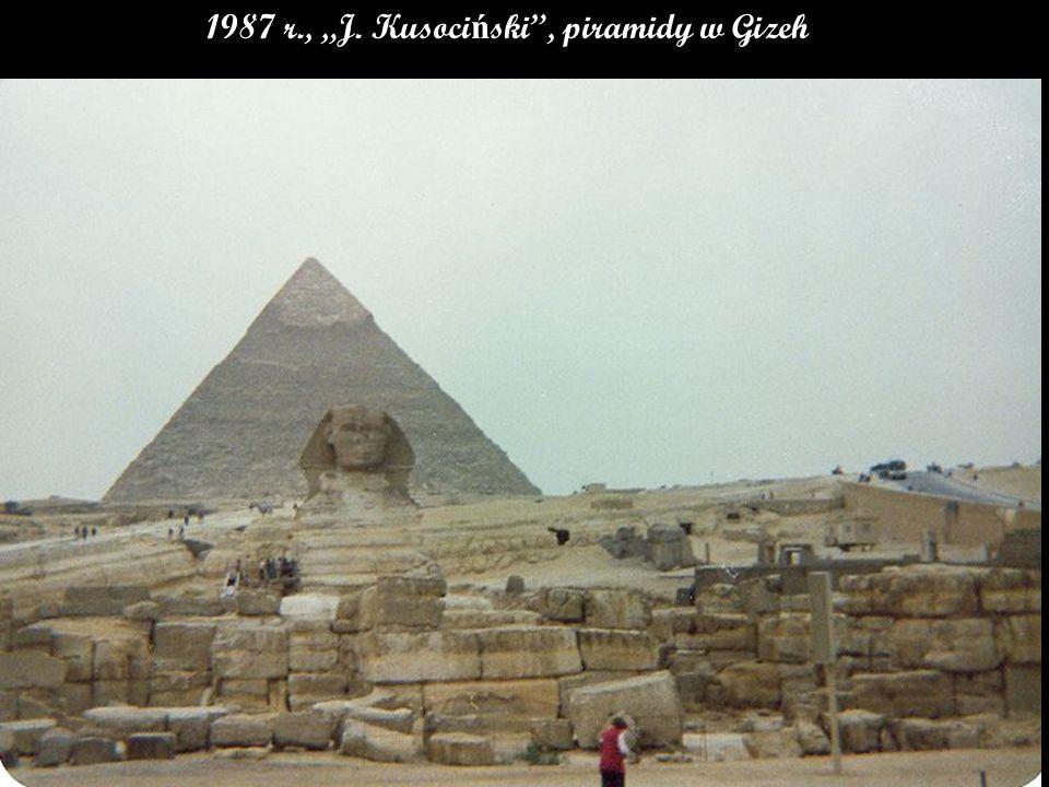 """1987 r., """"J. Kusoci ń ski , piramidy w Gizeh"""