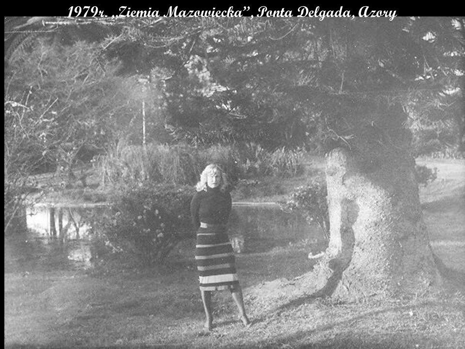 """1979r. """"Ziemia Mazowiecka , Ponta Delgada, Azory"""