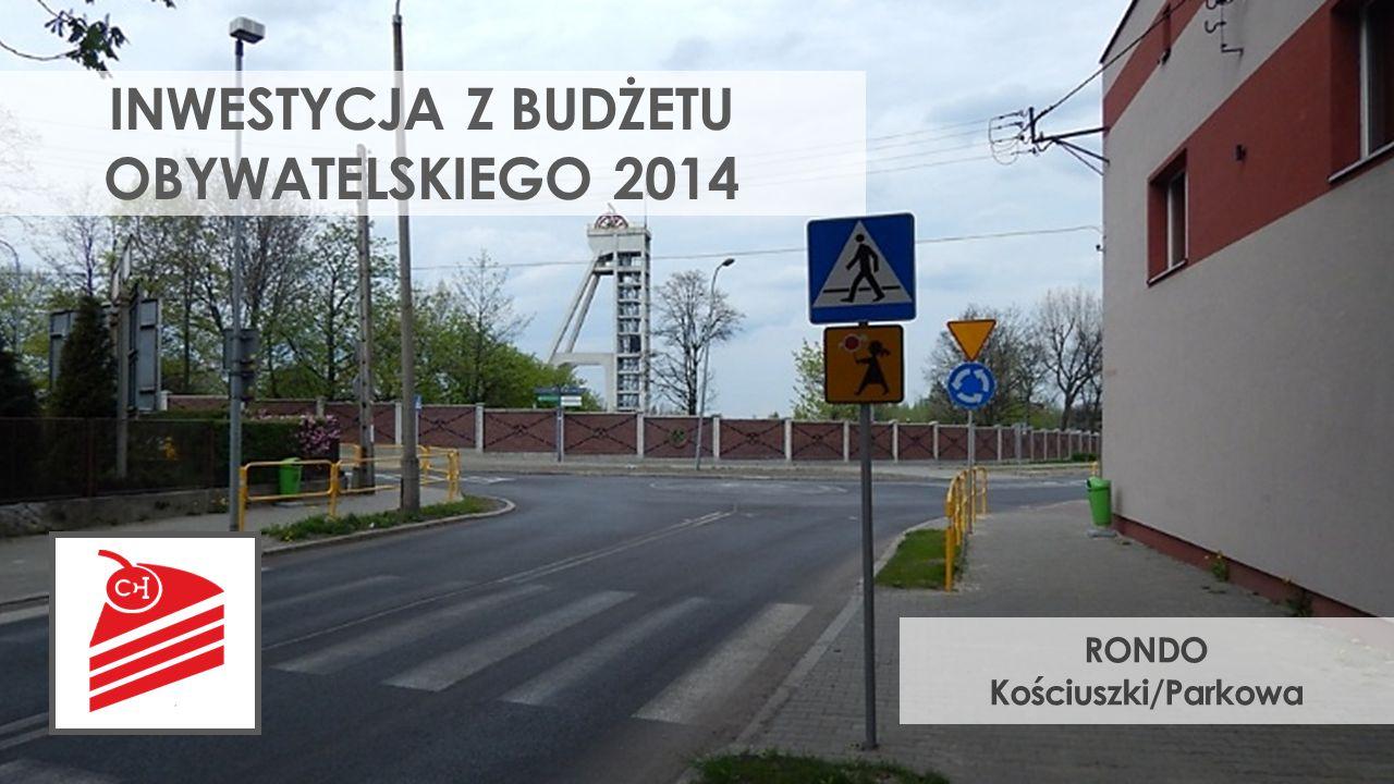 INWESTYCJA Z BUDŻETU OBYWATELSKIEGO 2014 RONDO Kościuszki/Parkowa
