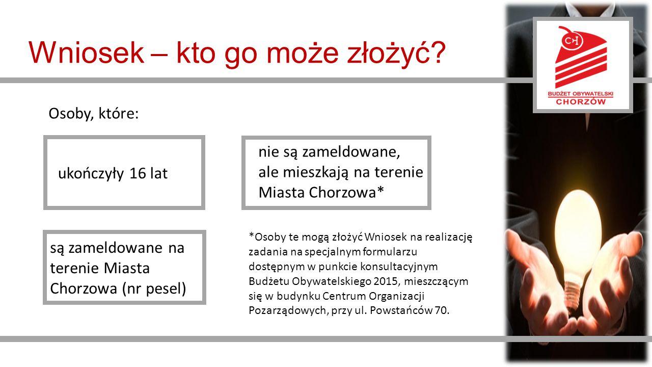 ukończyły 16 lat są zameldowane na terenie Miasta Chorzowa (nr pesel) Wniosek – kto go może złożyć.