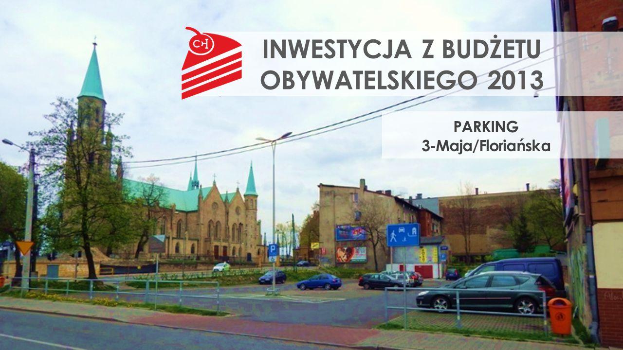 INWESTYCJA Z BUDŻETU OBYWATELSKIEGO 2013 PARKING 3-Maja/Floriańska