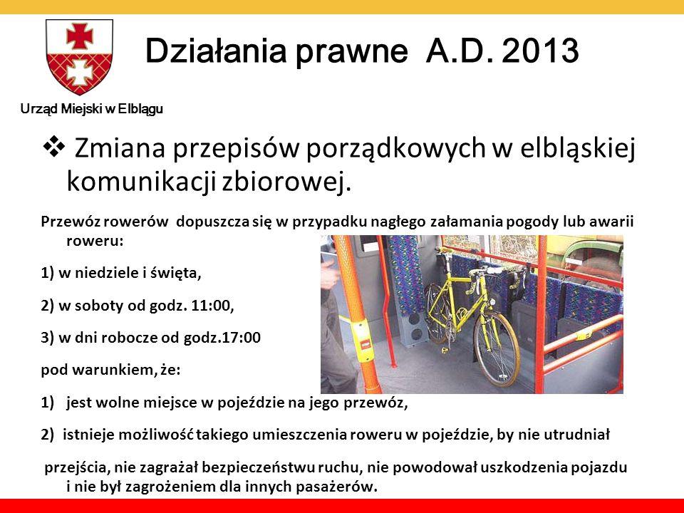 Działania prawne A.D. 2013  Zmiana przepisów porządkowych w elbląskiej komunikacji zbiorowej. Przewóz rowerów dopuszcza się w przypadku nagłego załam
