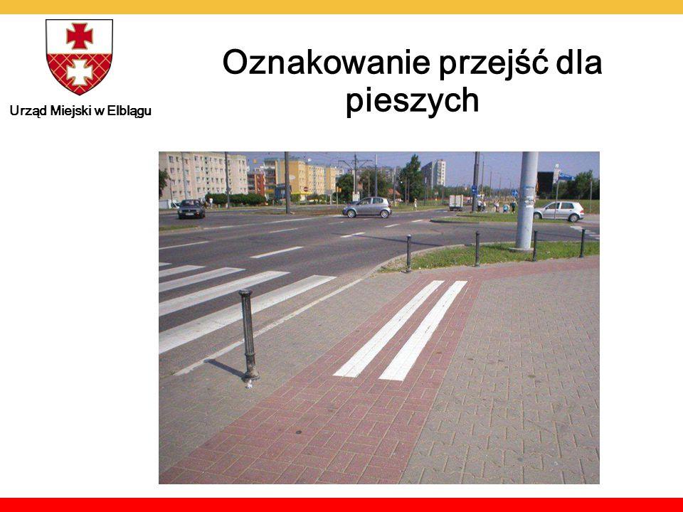 Urząd Miejski w Elblągu Oznakowanie przejść dla pieszych