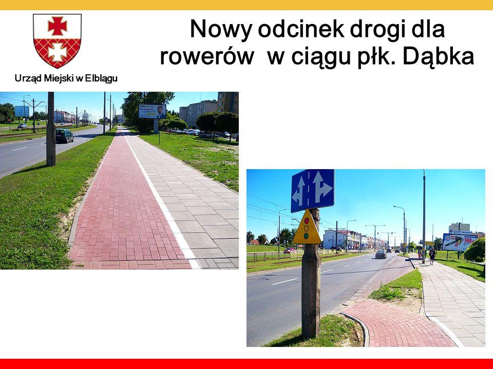 Nowy odcinek drogi dla rowerów w ciągu płk. Dąbka Urząd Miejski w Elblągu Miejski w Elbląg
