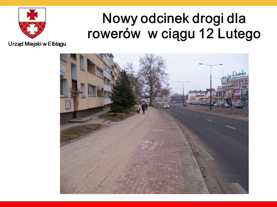 Nowy odcinek drogi dla rowerów w ciągu 12 Lutego Urząd Miejski w Elblągu Miejski w Elbląg