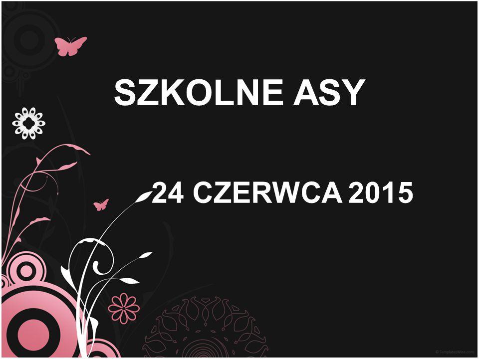 SZKOLNE ASY 24 CZERWCA 2015