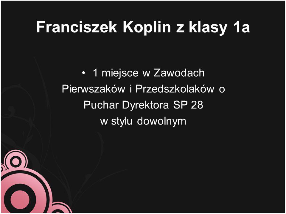 Franciszek Koplin z klasy 1a 1 miejsce w Zawodach Pierwszaków i Przedszkolaków o Puchar Dyrektora SP 28 w stylu dowolnym