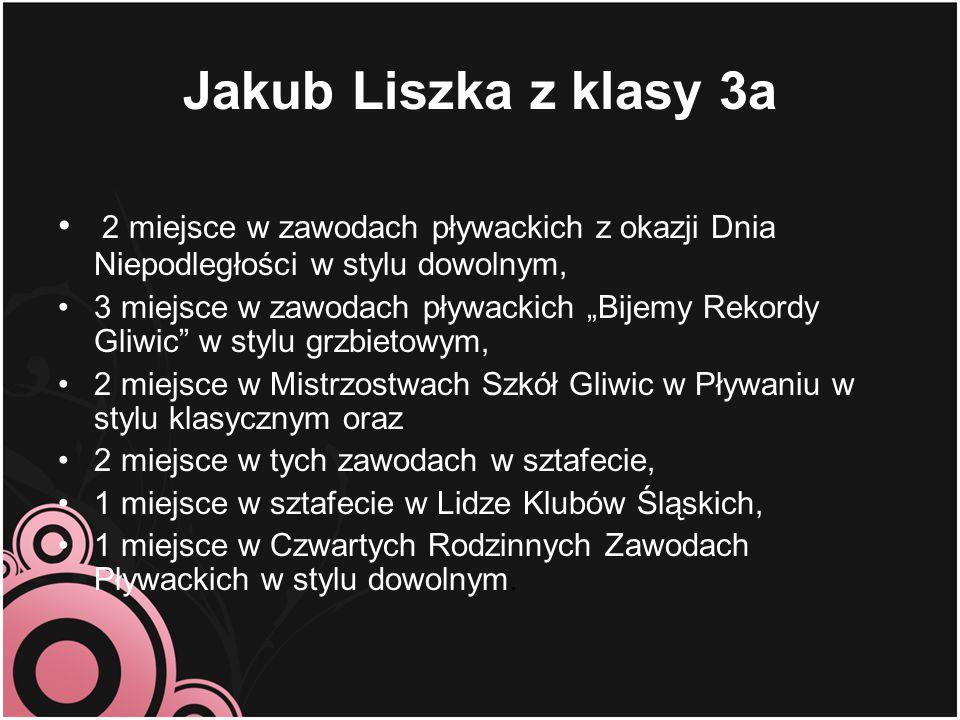 """Jakub Liszka z klasy 3a 2 miejsce w zawodach pływackich z okazji Dnia Niepodległości w stylu dowolnym, 3 miejsce w zawodach pływackich """"Bijemy Rekordy"""