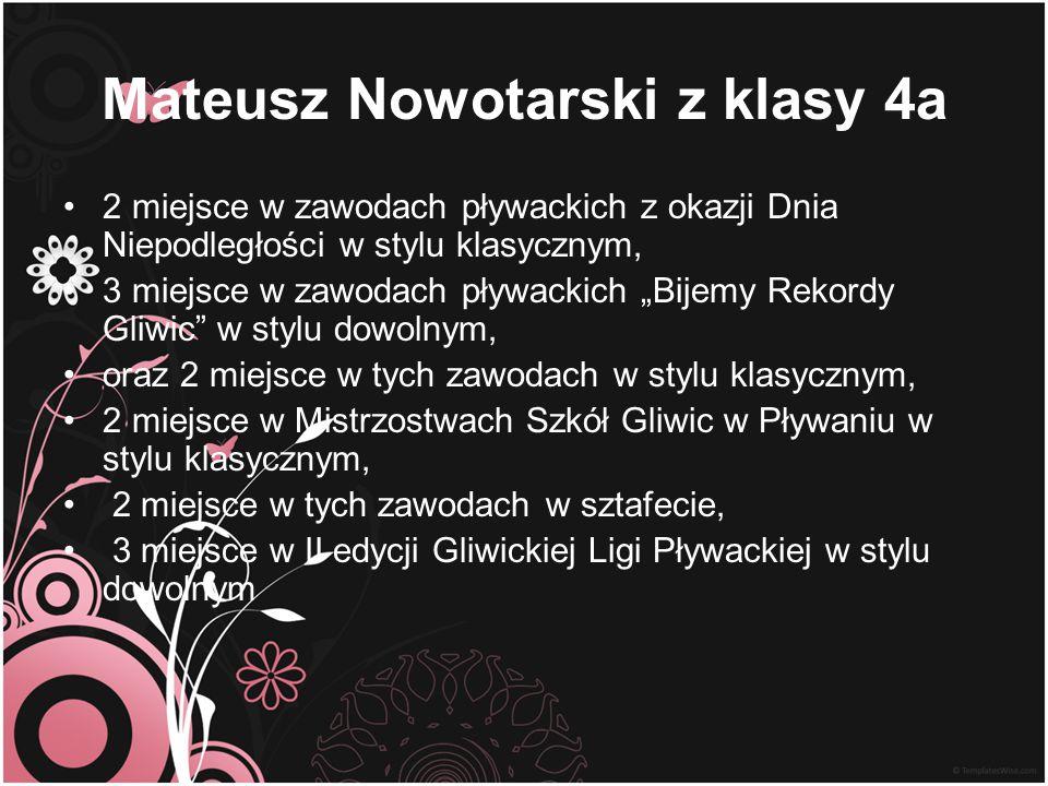 """Mateusz Nowotarski z klasy 4a 2 miejsce w zawodach pływackich z okazji Dnia Niepodległości w stylu klasycznym, 3 miejsce w zawodach pływackich """"Bijemy"""
