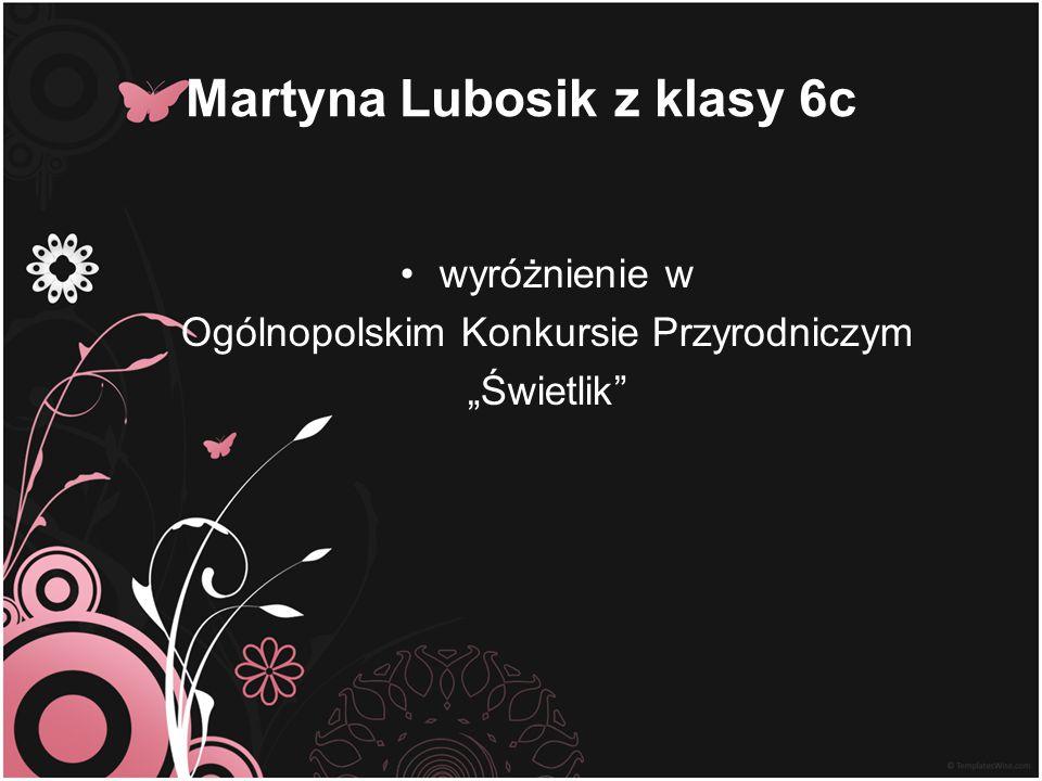 """Martyna Lubosik z klasy 6c wyróżnienie w Ogólnopolskim Konkursie Przyrodniczym """"Świetlik"""""""