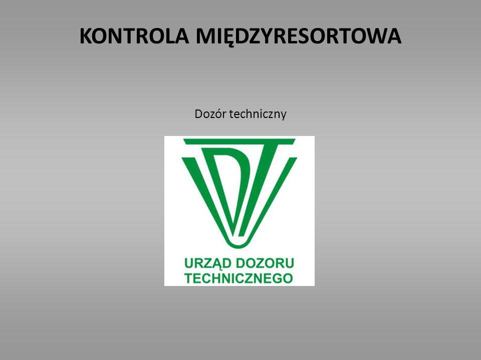 KONTROLA MIĘDZYRESORTOWA Dozór techniczny