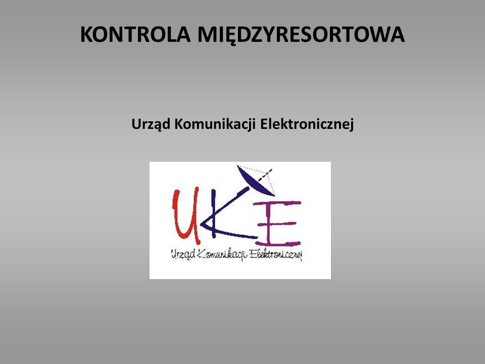 KONTROLA MIĘDZYRESORTOWA Urząd Komunikacji Elektronicznej